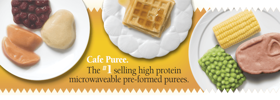 Cafe Puree. the number 1 selling high protein microwaveable preformed purees.